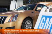 GM to Invest Additional $1 Billion in U.S.
